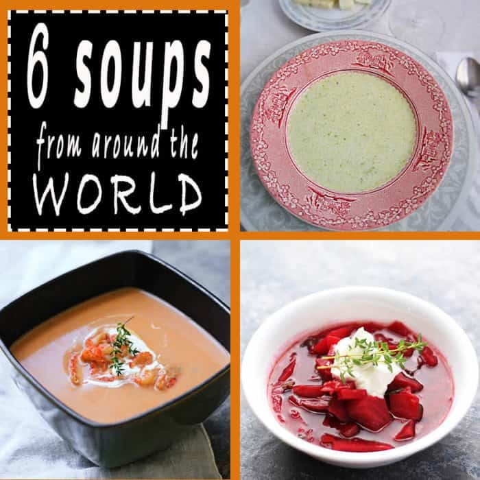 6 Soups from around the world